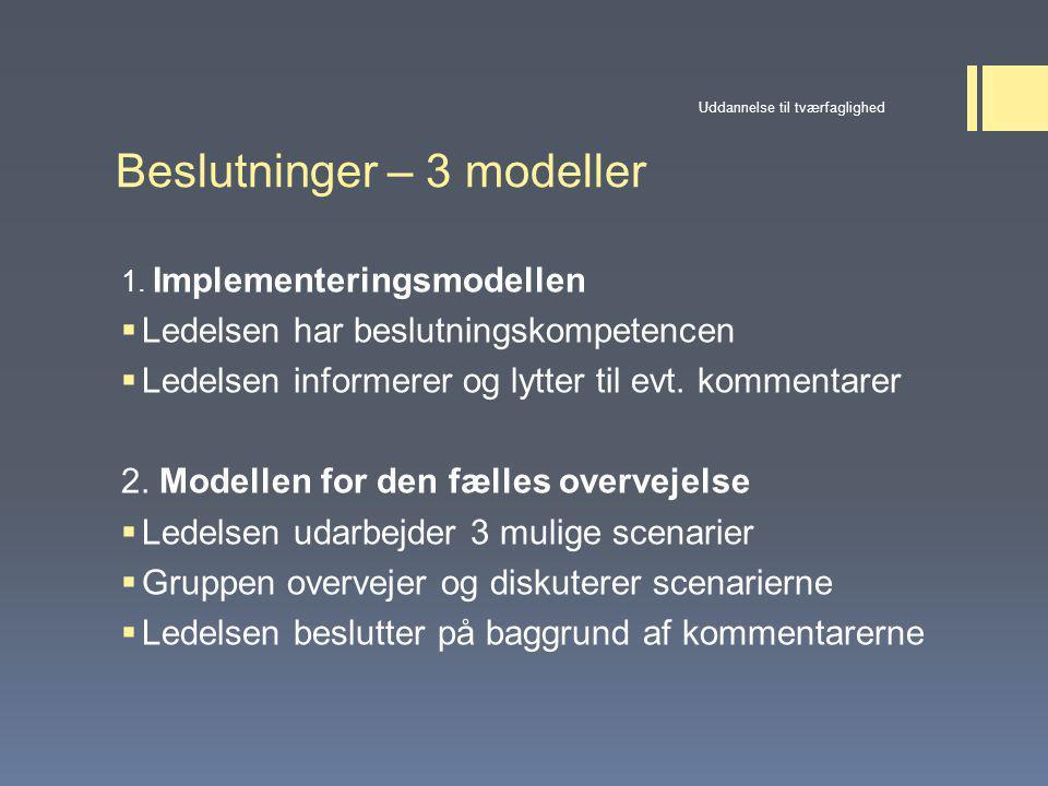 Beslutninger – 3 modeller