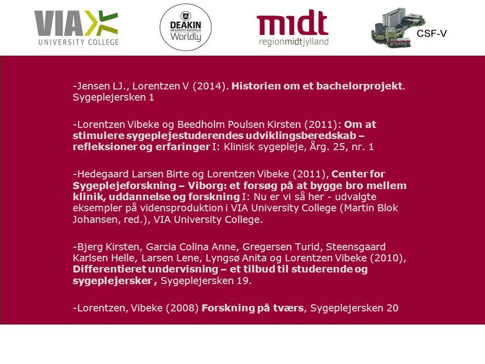 -Jensen LJ. , Lorentzen V (2014). Historien om et bachelorprojekt