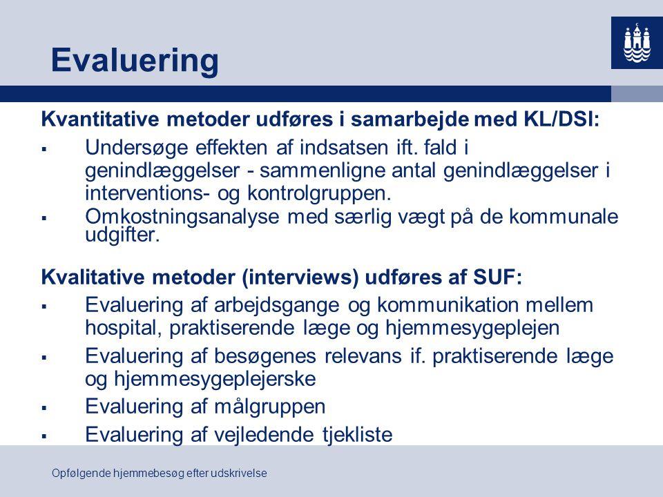 Evaluering Kvantitative metoder udføres i samarbejde med KL/DSI:
