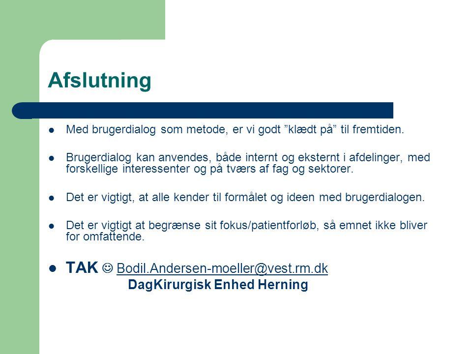 Afslutning TAK  Bodil.Andersen-moeller@vest.rm.dk