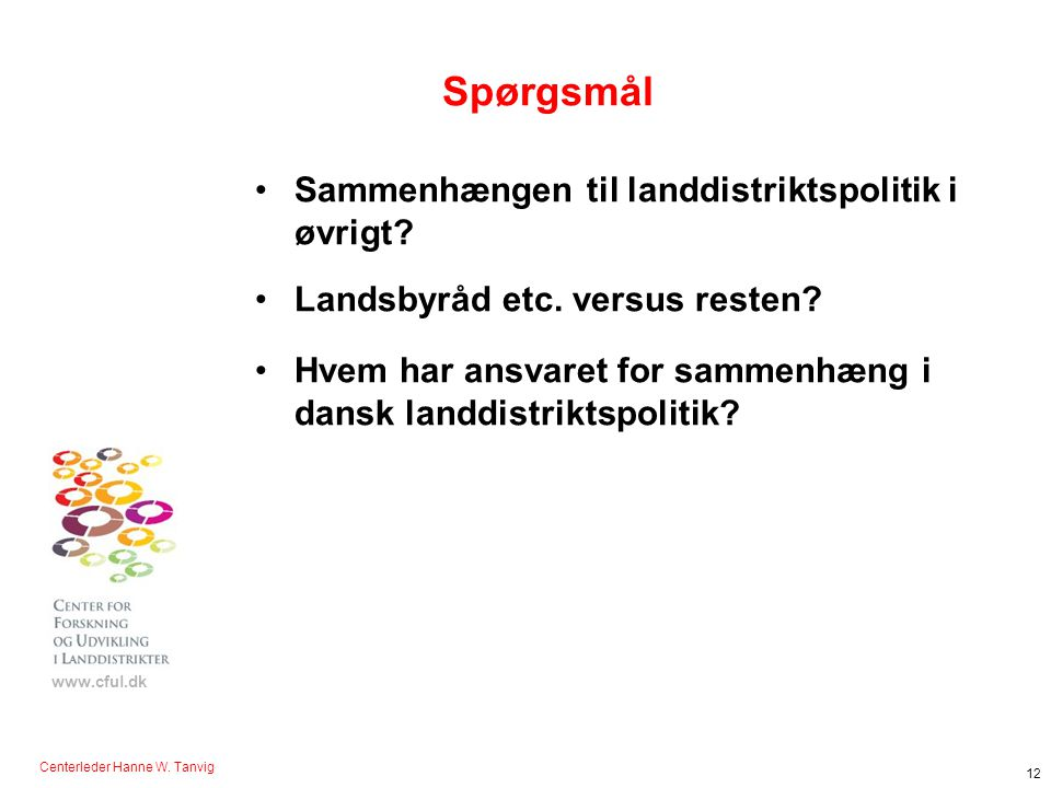 Spørgsmål Sammenhængen til landdistriktspolitik i øvrigt