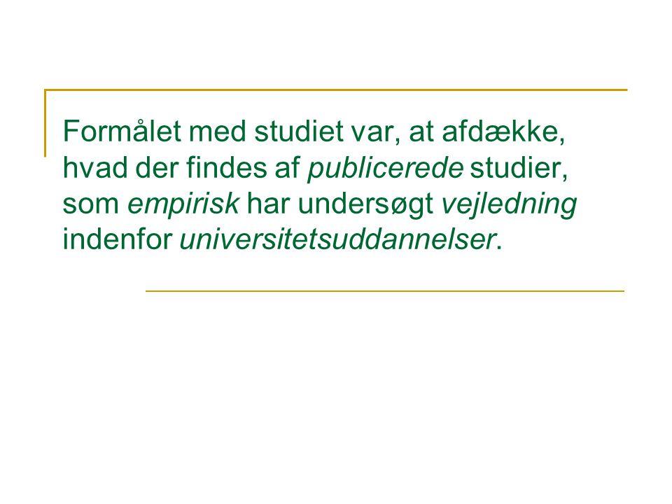 Formålet med studiet var, at afdække, hvad der findes af publicerede studier, som empirisk har undersøgt vejledning indenfor universitetsuddannelser.