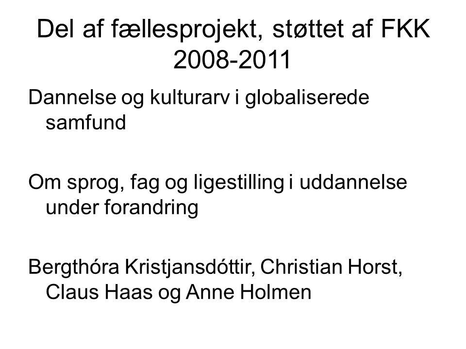 Del af fællesprojekt, støttet af FKK 2008-2011