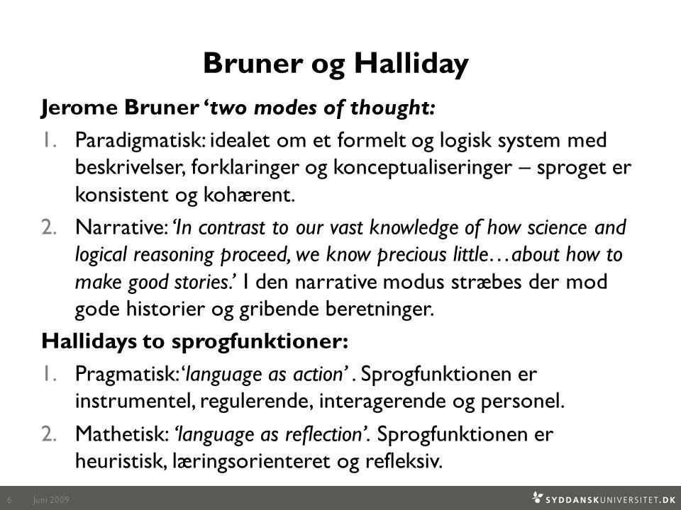 Bruner og Halliday Jerome Bruner 'two modes of thought: