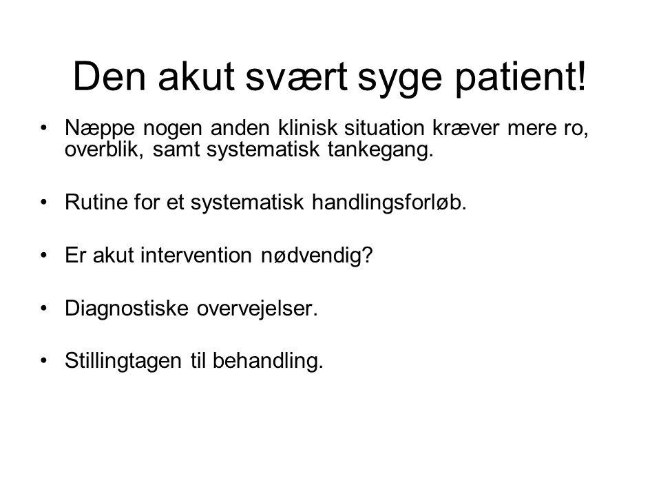 Den akut svært syge patient!