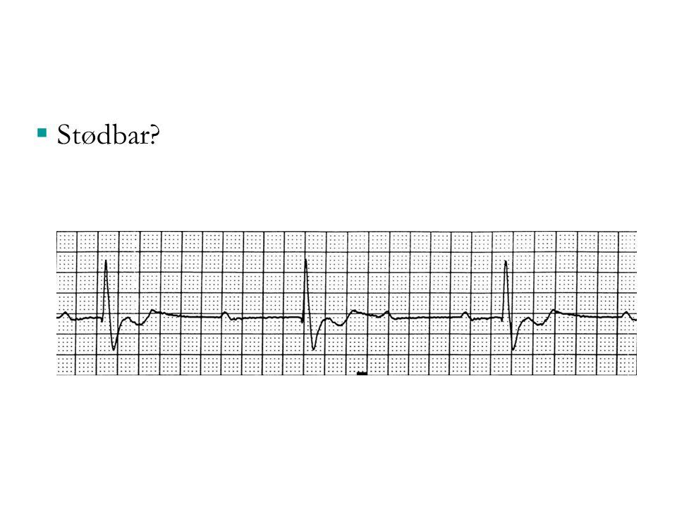 Stødbar Ikke stødbar: 3. grads AV-blok med ventrikulær eskapaderytme. Frekvens ca. 30 (dvs. under60) -> Atropin 3 mg.