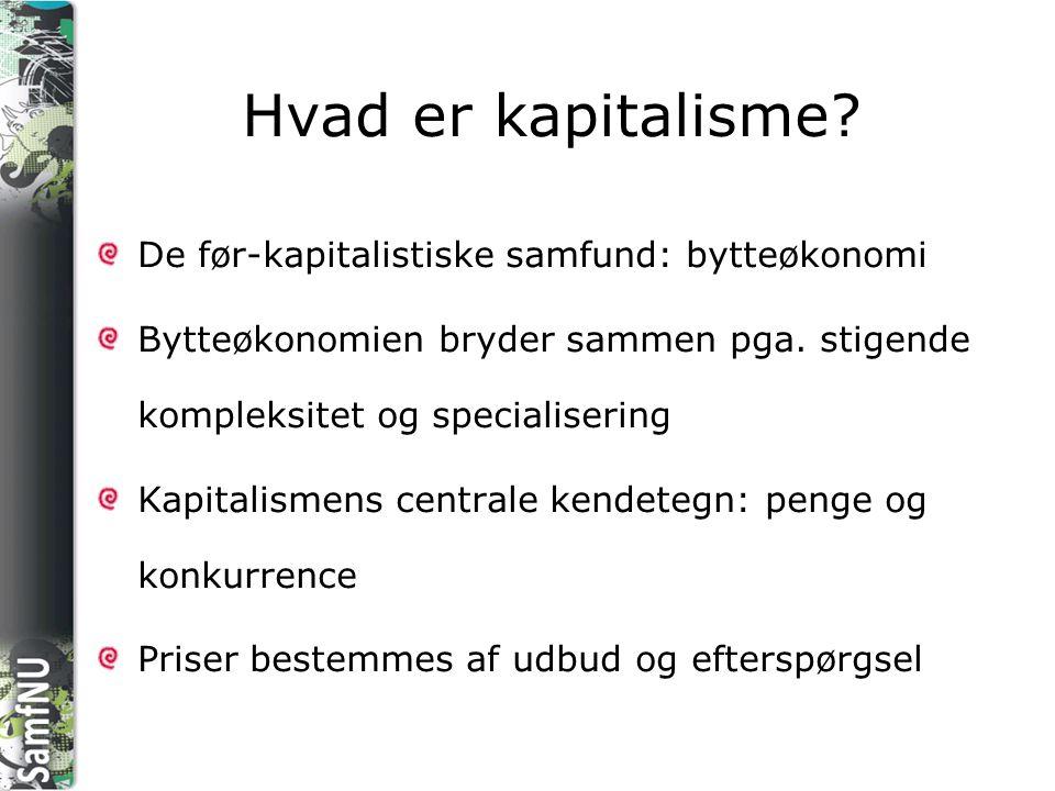 Hvad er kapitalisme De før-kapitalistiske samfund: bytteøkonomi