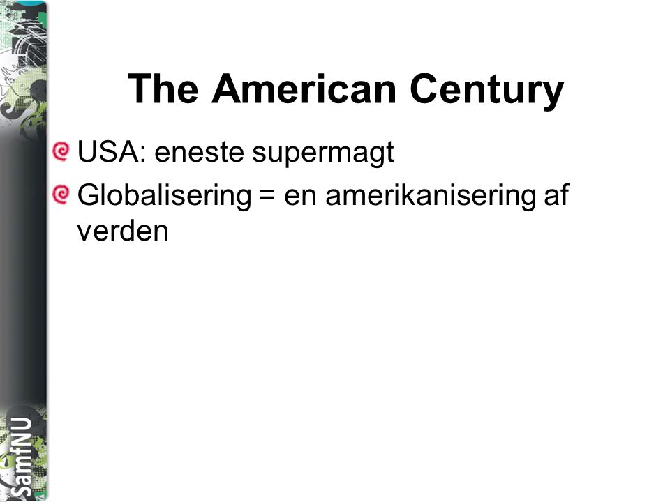 The American Century USA: eneste supermagt