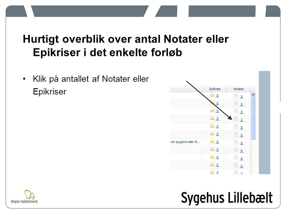 Hurtigt overblik over antal Notater eller Epikriser i det enkelte forløb