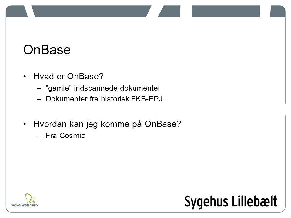 OnBase Hvad er OnBase Hvordan kan jeg komme på OnBase