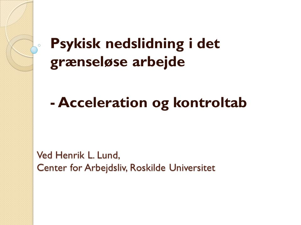 Ved Henrik L. Lund, Center for Arbejdsliv, Roskilde Universitet