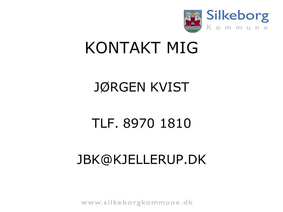 KONTAKT MIG JØRGEN KVIST TLF. 8970 1810 JBK@KJELLERUP.DK