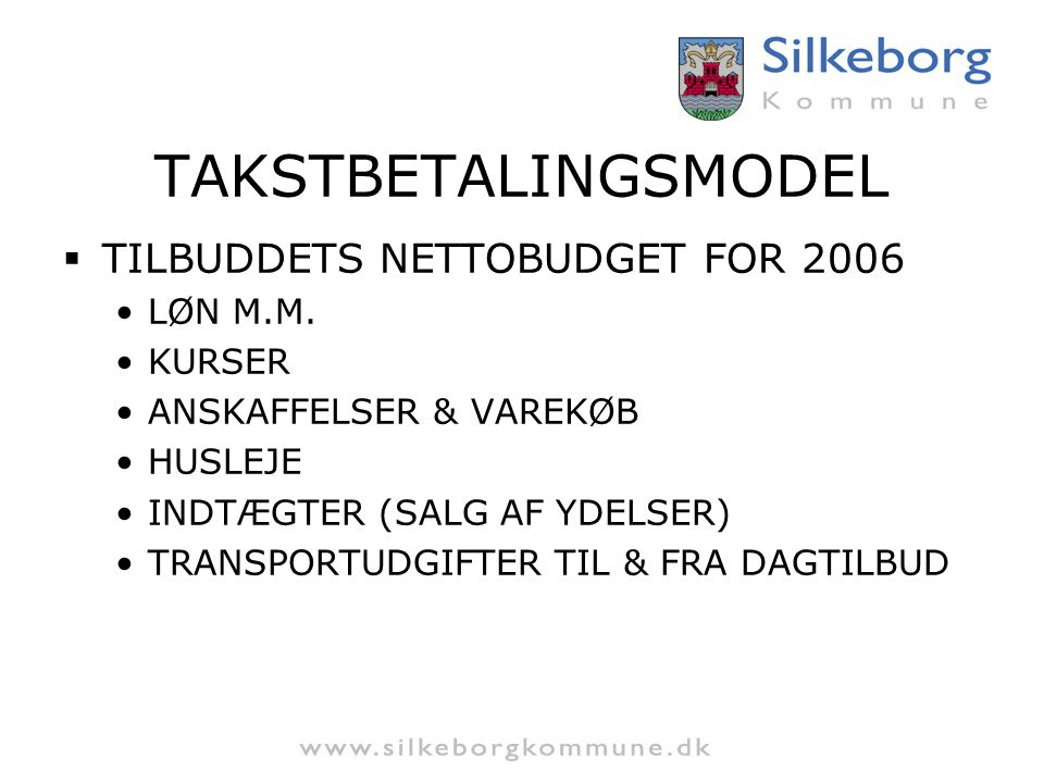 TAKSTBETALINGSMODEL TILBUDDETS NETTOBUDGET FOR 2006 LØN M.M. KURSER