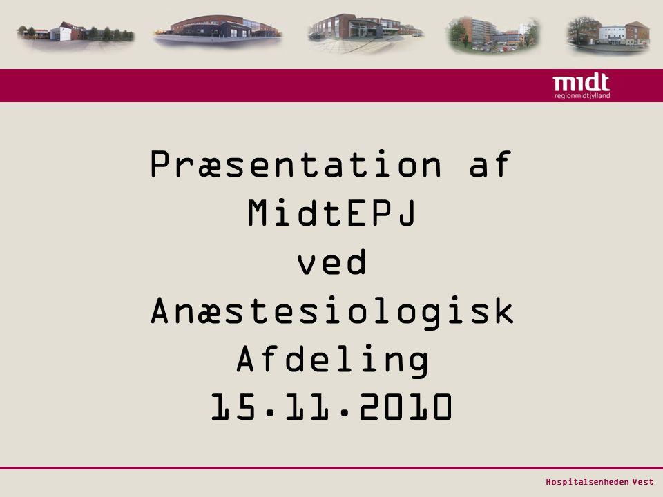 Præsentation af MidtEPJ ved Anæstesiologisk Afdeling 15.11.2010