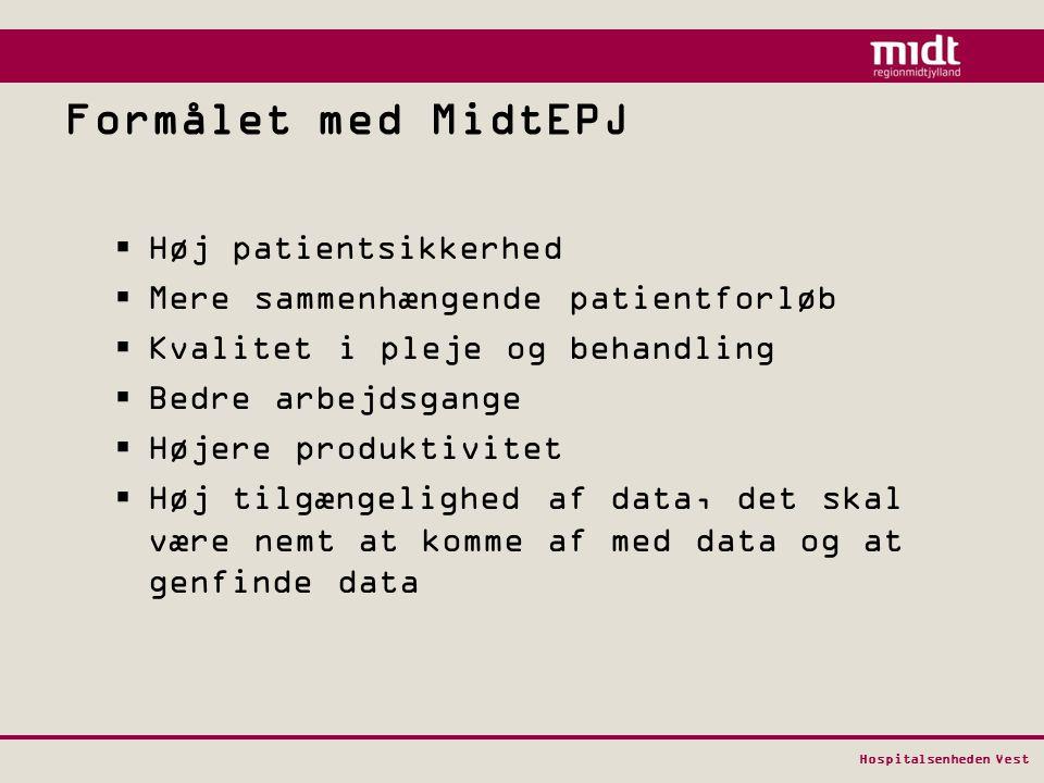 Formålet med MidtEPJ Høj patientsikkerhed