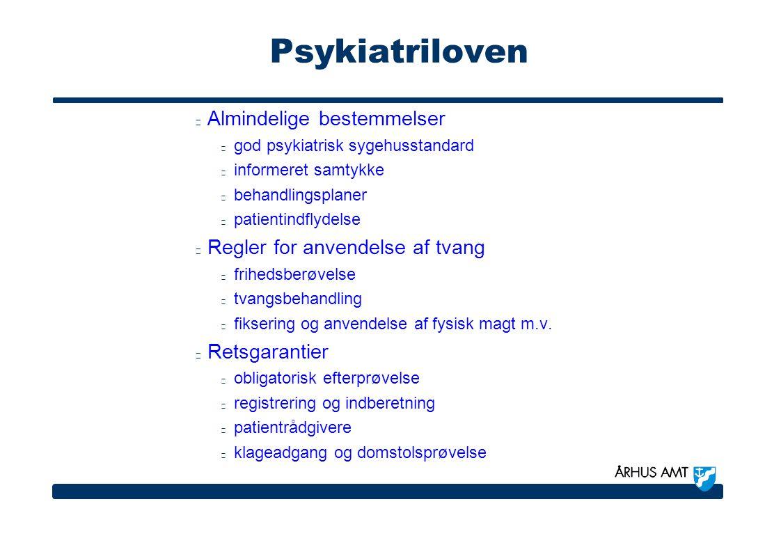 Psykiatriloven Almindelige bestemmelser Regler for anvendelse af tvang