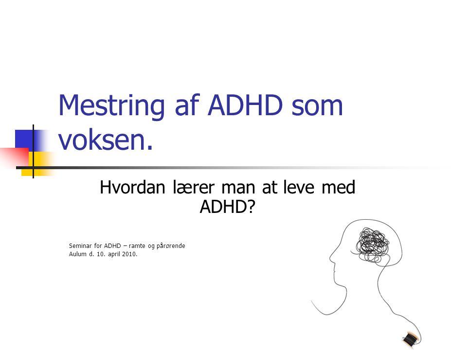 Mestring af ADHD som voksen.
