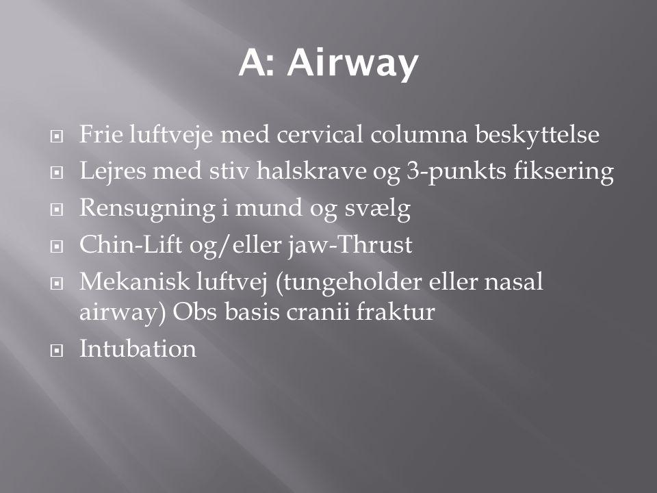 A: Airway Frie luftveje med cervical columna beskyttelse