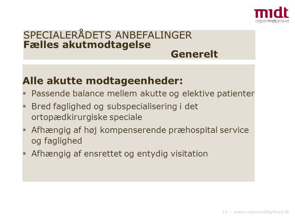 SPECIALERÅDETS ANBEFALINGER Fælles akutmodtagelse Generelt