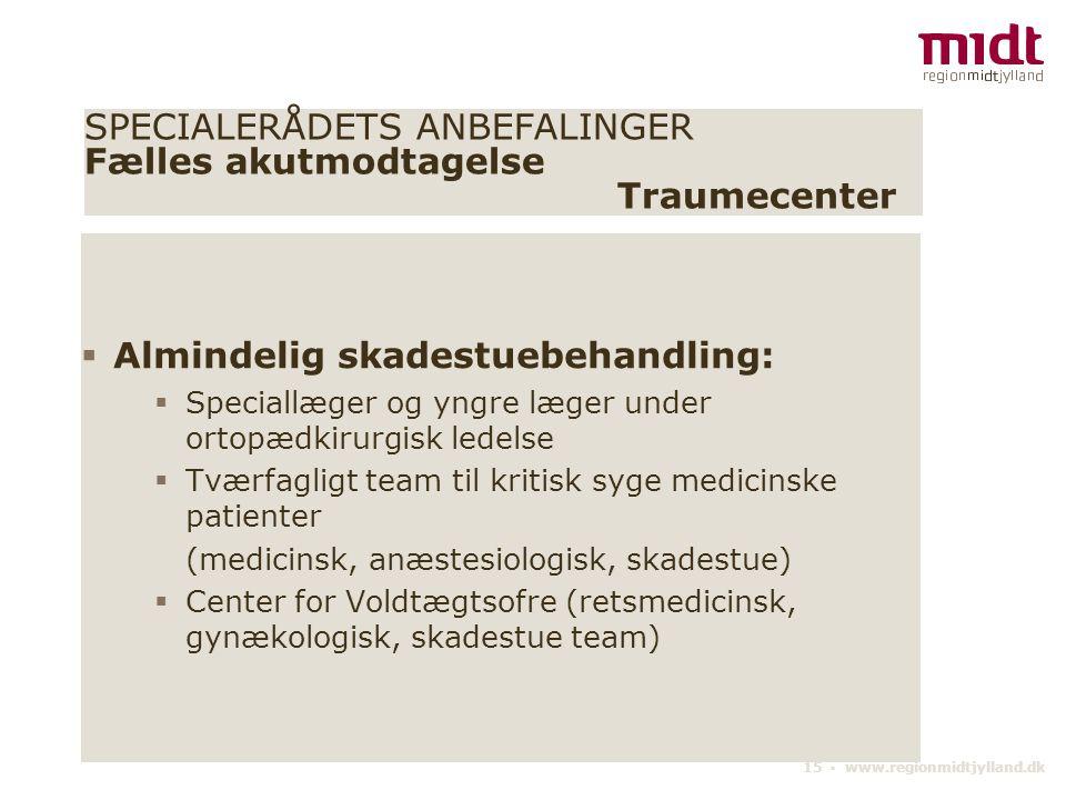SPECIALERÅDETS ANBEFALINGER Fælles akutmodtagelse Traumecenter