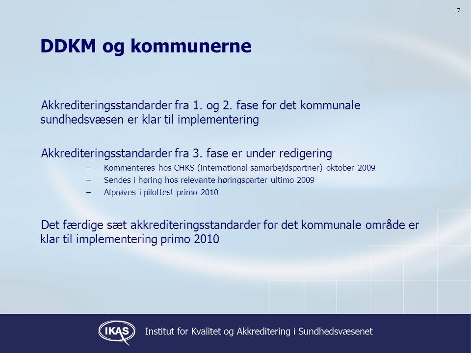 7 DDKM og kommunerne. Akkrediteringsstandarder fra 1. og 2. fase for det kommunale sundhedsvæsen er klar til implementering.