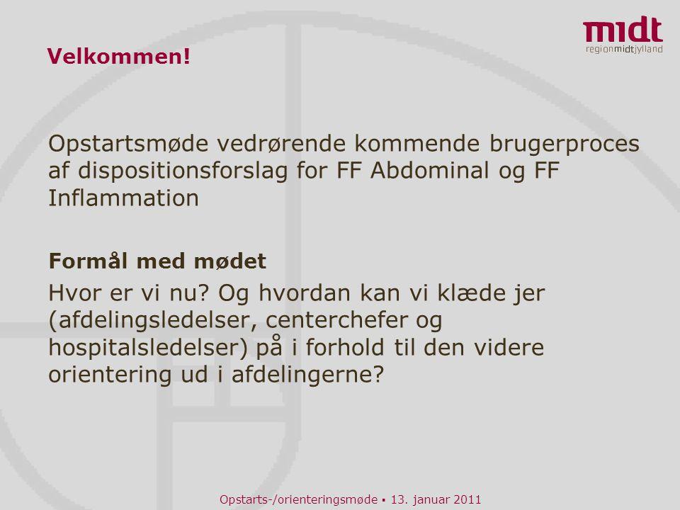 Velkommen! Opstartsmøde vedrørende kommende brugerproces af dispositionsforslag for FF Abdominal og FF Inflammation.