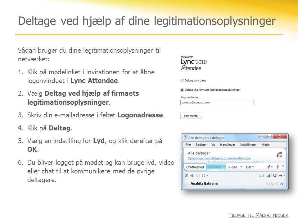 Deltage ved hjælp af dine legitimationsoplysninger
