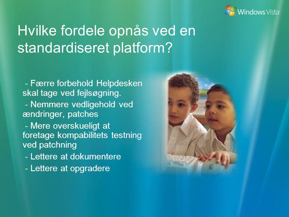 Hvilke fordele opnås ved en standardiseret platform