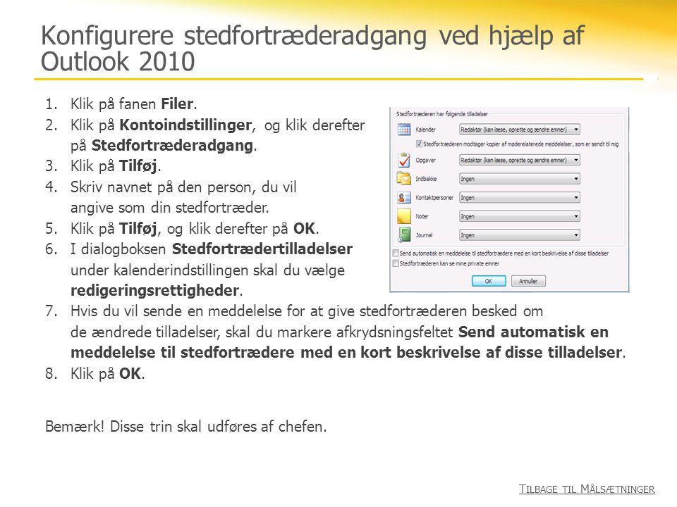 Konfigurere stedfortræderadgang ved hjælp af Outlook 2010