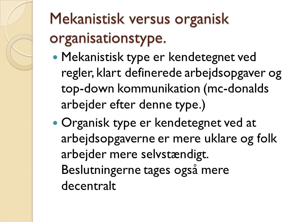 Mekanistisk versus organisk organisationstype.
