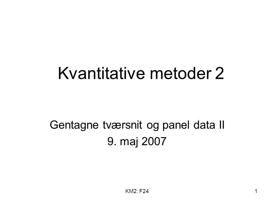 Gentagne tværsnit og panel data II 9. maj 2007