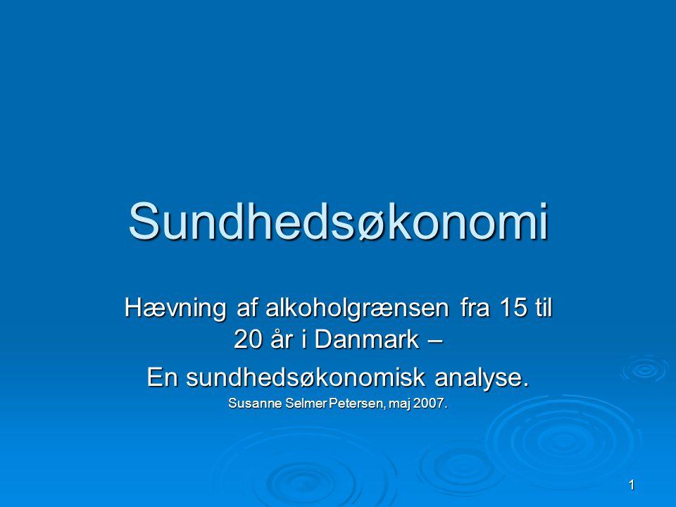Sundhedsøkonomi Hævning af alkoholgrænsen fra 15 til 20 år i Danmark –