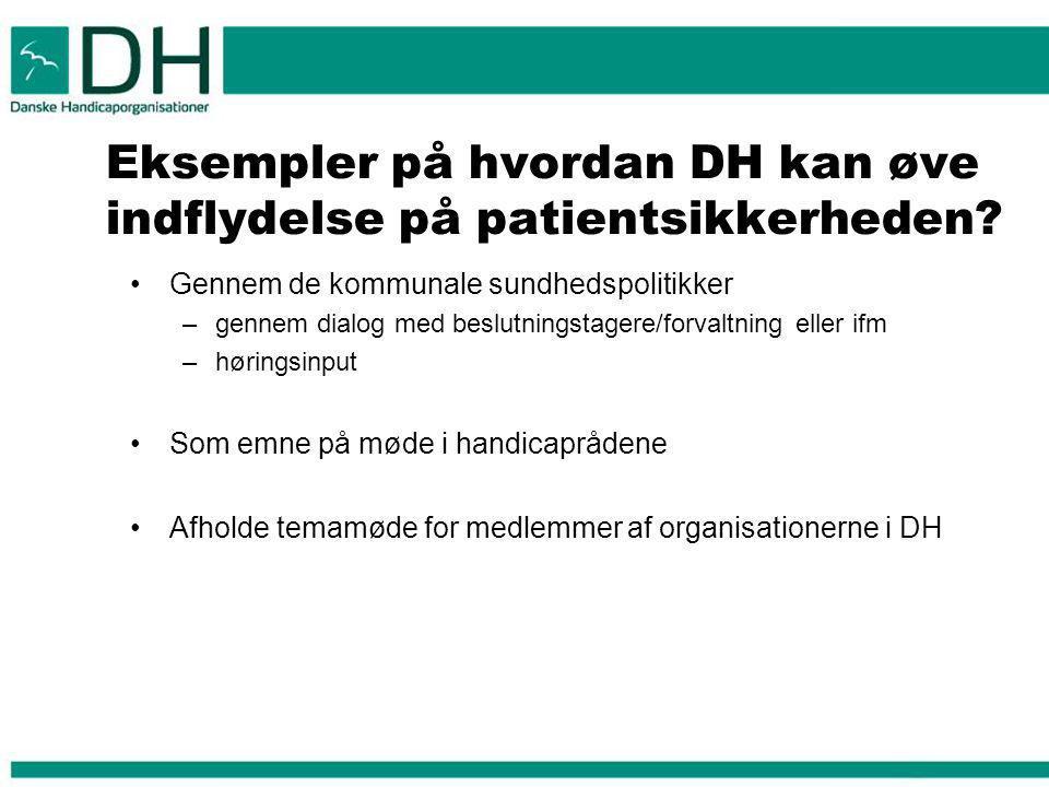 Eksempler på hvordan DH kan øve indflydelse på patientsikkerheden