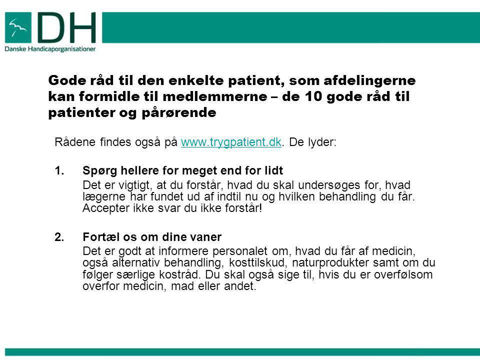 Gode råd til den enkelte patient, som afdelingerne kan formidle til medlemmerne – de 10 gode råd til patienter og pårørende