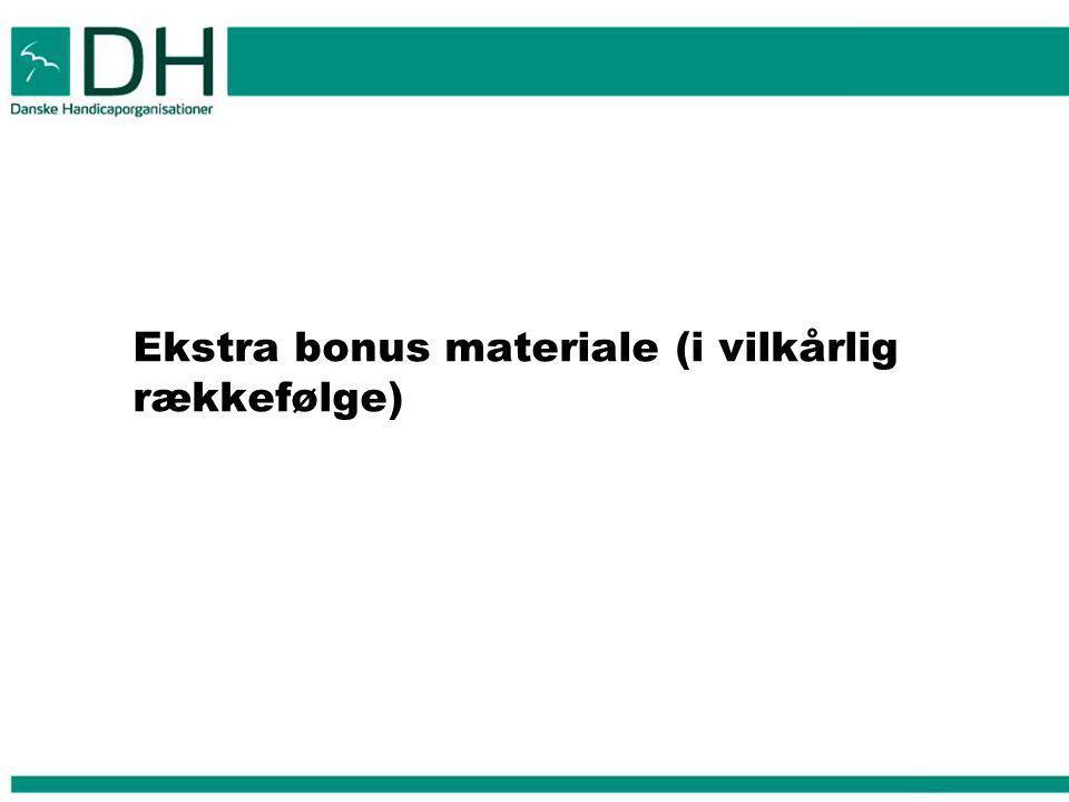 Ekstra bonus materiale (i vilkårlig rækkefølge)