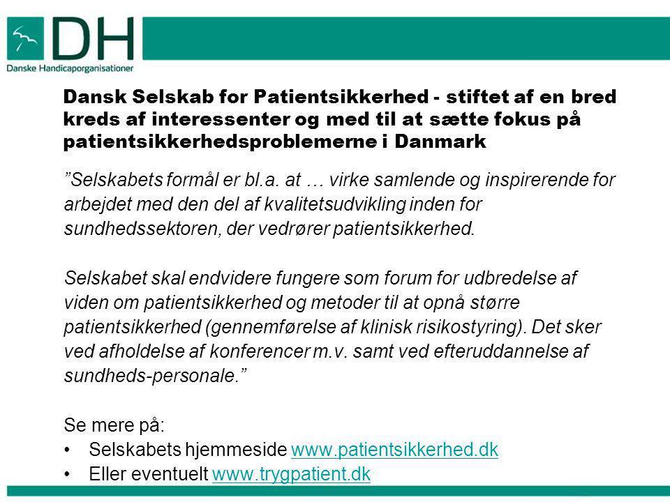 Dansk Selskab for Patientsikkerhed - stiftet af en bred kreds af interessenter og med til at sætte fokus på patientsikkerhedsproblemerne i Danmark