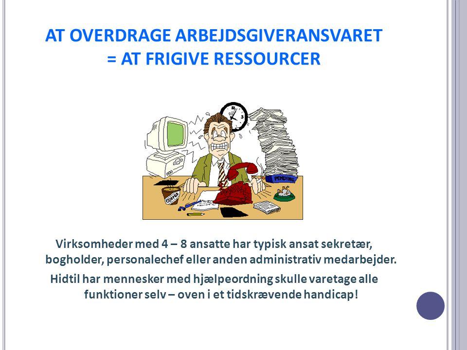 AT OVERDRAGE ARBEJDSGIVERANSVARET = AT FRIGIVE RESSOURCER