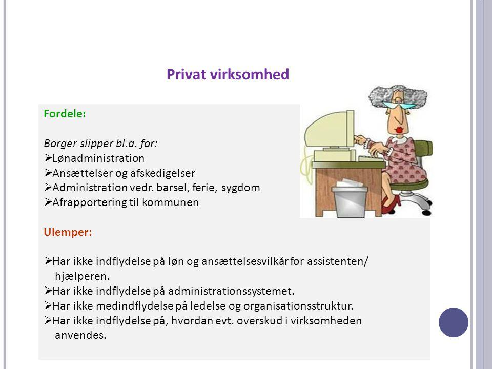 Privat virksomhed Fordele: Borger slipper bl.a. for: Lønadministration