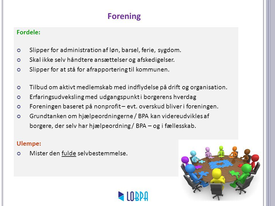 Forening Fordele: Slipper for administration af løn, barsel, ferie, sygdom. Skal ikke selv håndtere ansættelser og afskedigelser.