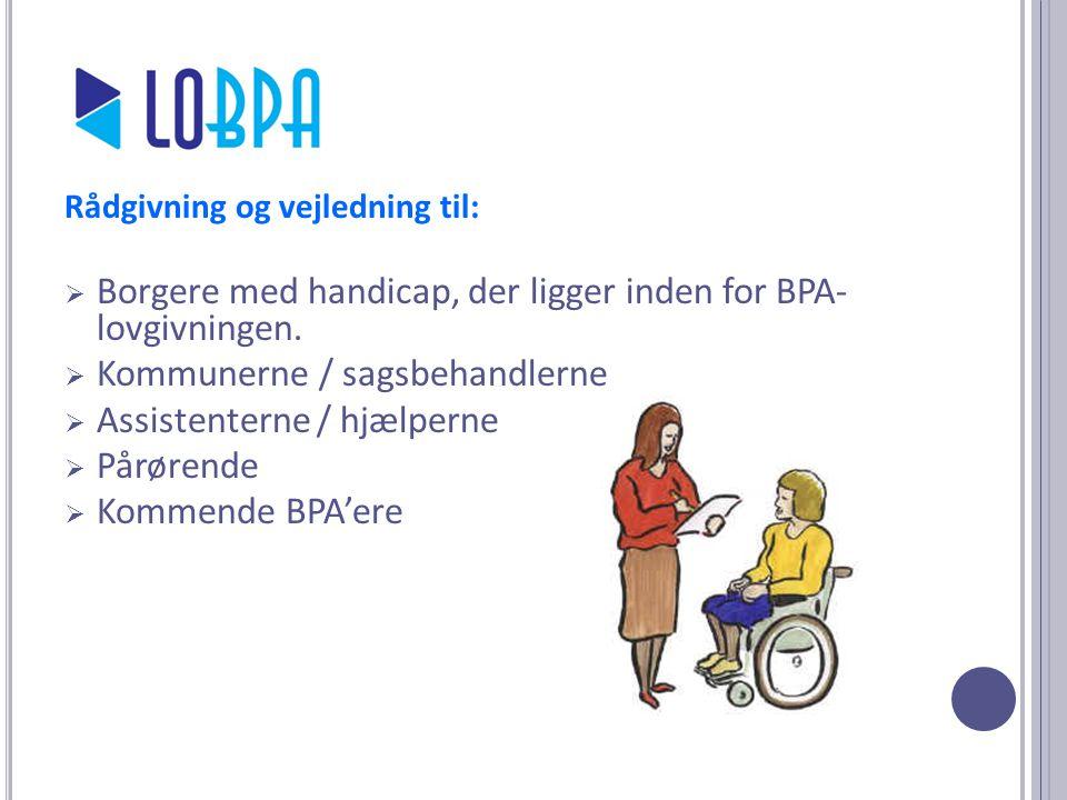 Borgere med handicap, der ligger inden for BPA- lovgivningen.