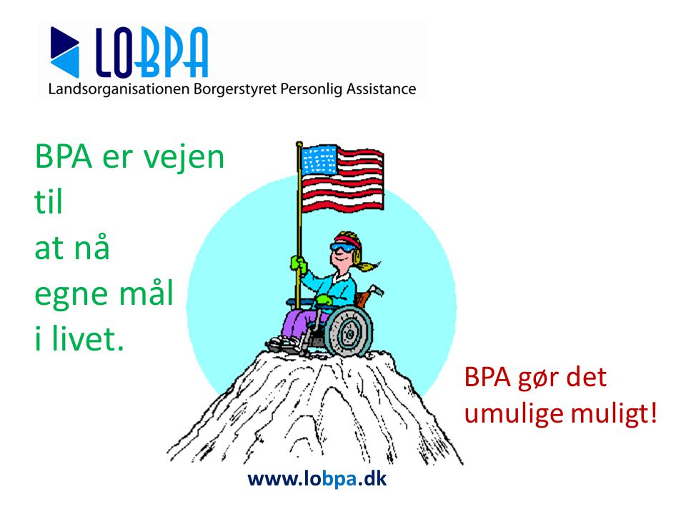 BPA er vejen til at nå egne mål i livet. BPA gør det umulige muligt!