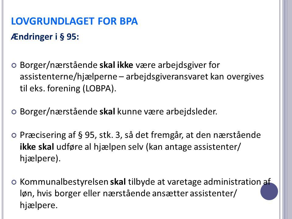 LOVGRUNDLAGET FOR BPA Ændringer i § 95: