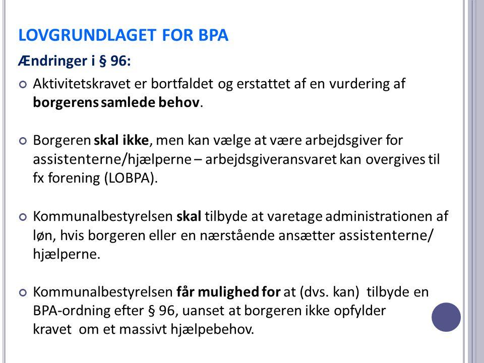 LOVGRUNDLAGET FOR BPA Ændringer i § 96: