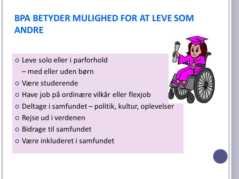 BPA BETYDER MULIGHED FOR AT LEVE SOM ANDRE