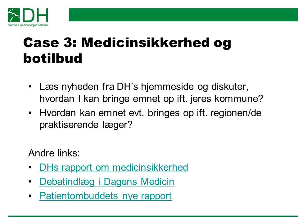 Case 3: Medicinsikkerhed og botilbud
