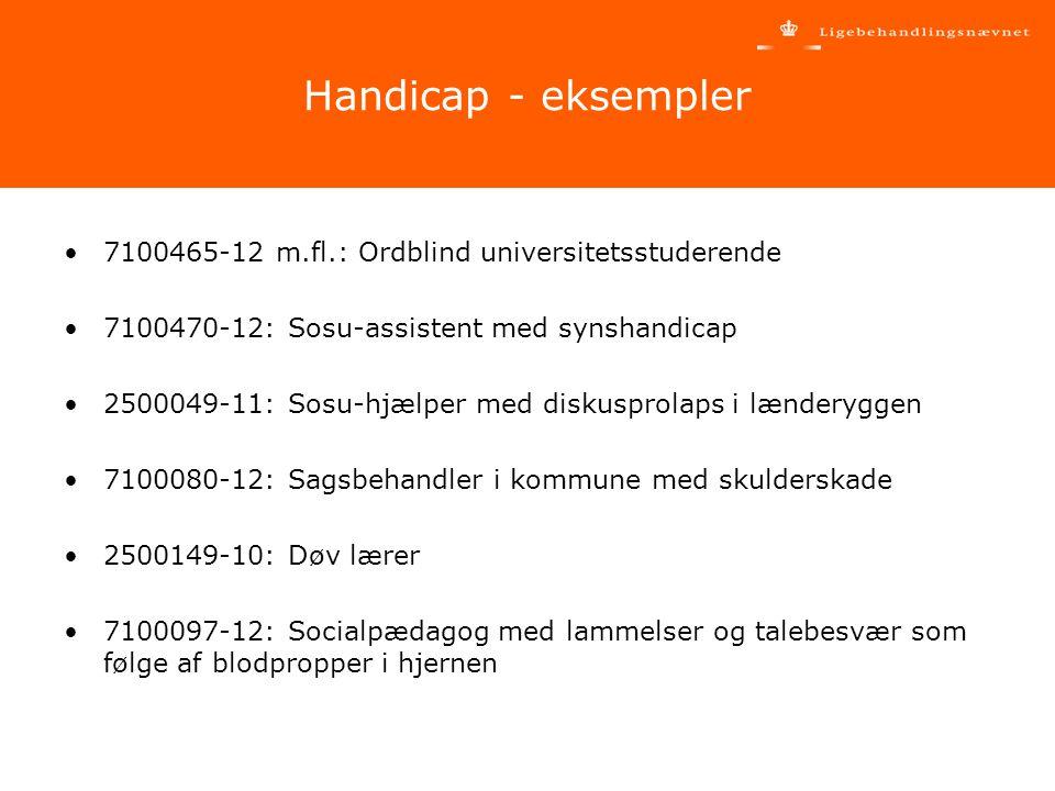 Handicap - eksempler 7100465-12 m.fl.: Ordblind universitetsstuderende