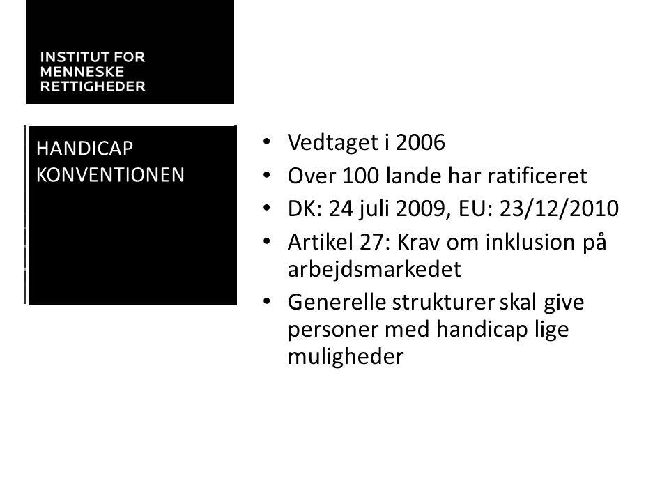 Over 100 lande har ratificeret DK: 24 juli 2009, EU: 23/12/2010