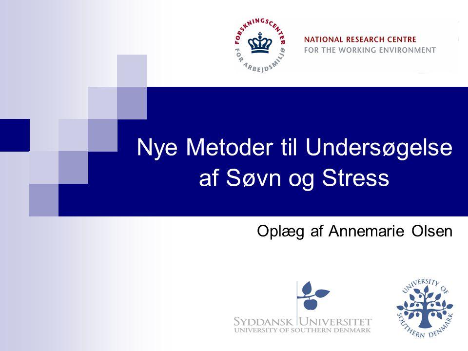 Nye Metoder til Undersøgelse af Søvn og Stress