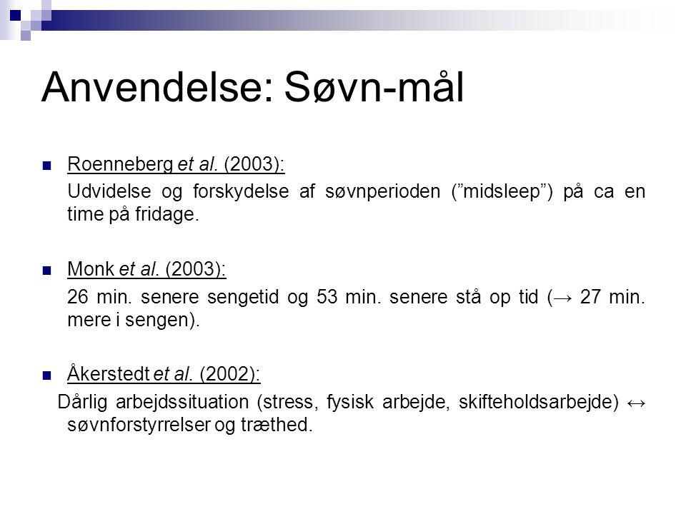 Anvendelse: Søvn-mål Roenneberg et al. (2003):