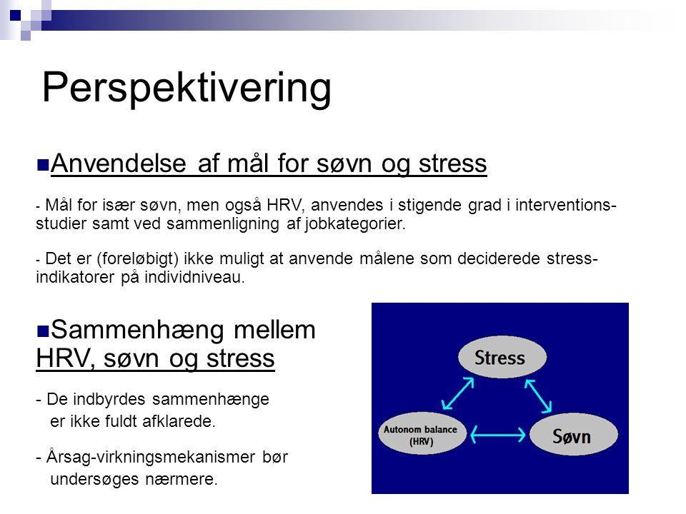 Perspektivering Anvendelse af mål for søvn og stress